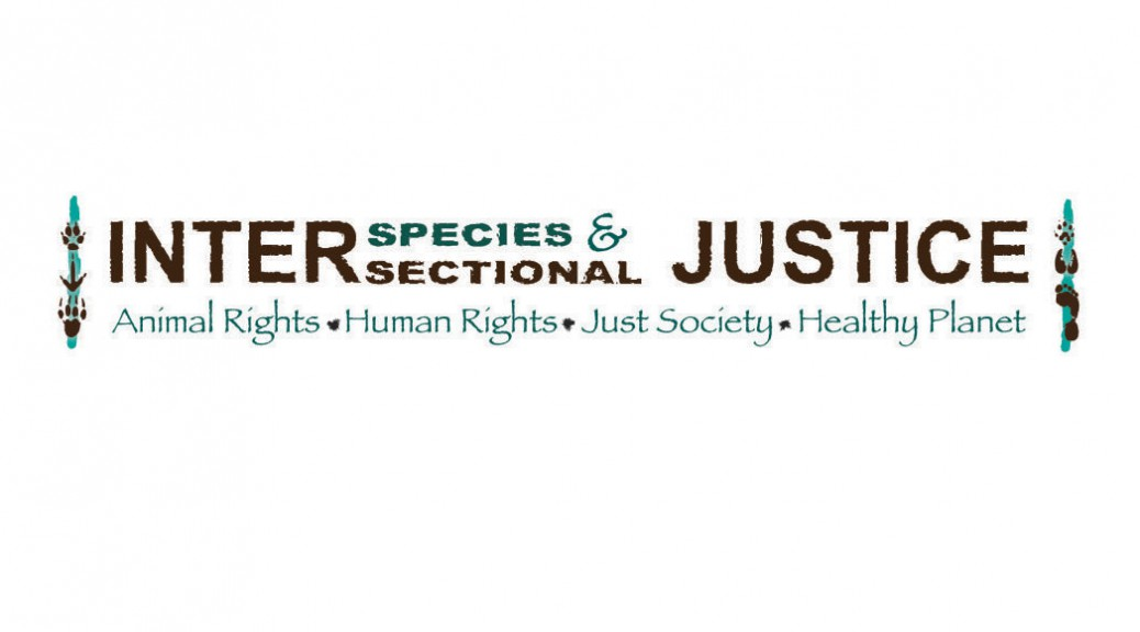 Interspecies & Intersectional Justice