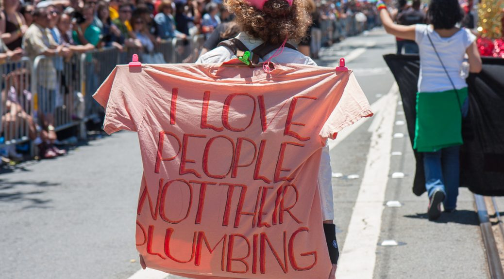 "Pride Parade ""I Love People Not Their Plumbing"""